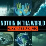 Slicc Lee - Nothin' in tha World ft. Jag