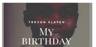 Trèvon Slaten - My Birthday Feat. Chris O