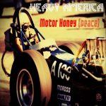 Heavy America - Motor Honey (Peace)