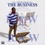 Itz Presidential - I Aint Finished