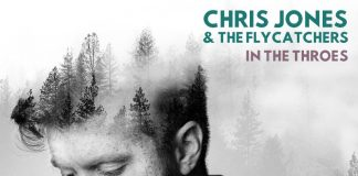 Chris Jones & the Flycatchers - In the Throes