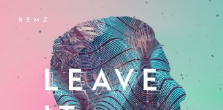 REMZ - Leave It Behind