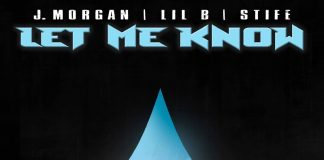 J. Morgan - Let Me Know featuring Lil B