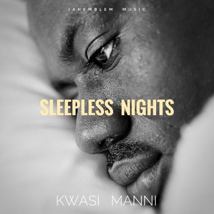 Kwasi Manni - Sleepless Nights