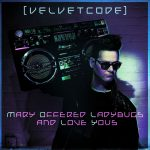 Velvet Code - Mary Offered Ladybugs and Love Yous