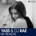 Yass & DJ Rae - My Reason