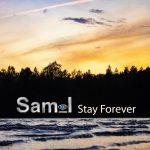 Sam_I - Stay Forever