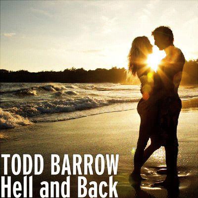 TODD BARROW - Hell and Back