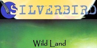 Silverbird - Wild Land
