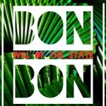 WILL of the STATE - Bon Bon