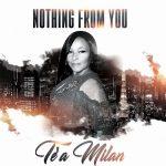 Te'a Milan - Nothing From You ft. Mulah DaVinci