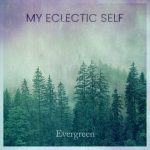 My Eclectic Self - Evergreen