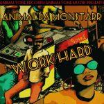 Animal Da Mon$tarr - Work Hard