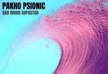 Pakho Psionic - Bad Mood Supastar