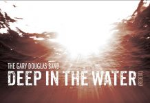 The Gary Douglas Band - Deep in the Water (Redeux)