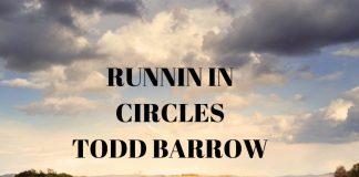 TODD BARROW - Runnin In Circles