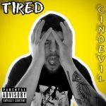 Cinoevil - Tired