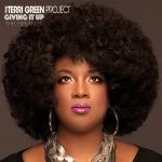 The Terri Green Project - Giving It Up