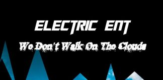 Electric Ent - We Don't Walk The Clouds