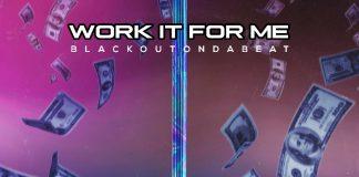 BLACKOUTONDABEAT - Work It For Me