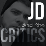 JD and the Critics - I'm So Ruined
