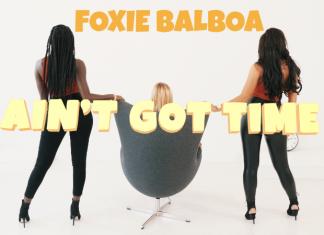 Foxie Balboa - Ain't Got Time