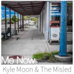 Kyle Moon & The Misled - Me Now
