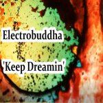 Electrobuddha - 'Keep Dreamin'