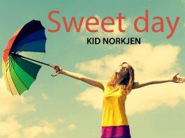 Kid Norkjen - Sweet Day