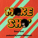 Brae Leni - Make Sho