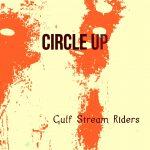 Gulf Stream Riders - Circle Up