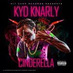 Kyd Knarly - Cinderella