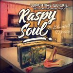 Raspy Soul - Lunchtime Quickie