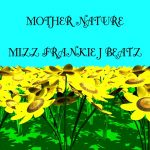 Mizz Frankie J Beatz - Mother Nature