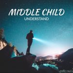 Middle Child - Understand