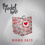 The Pocket Herc - Mama Said