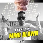 EyeKonik - Mind Blown
