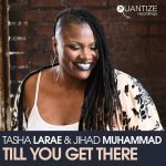 Tasha LaRae and Jihad Muhammad - Till You Get There