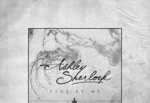 Ashley Sherlock - Fine By Me