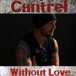 Cantrel - Without Love