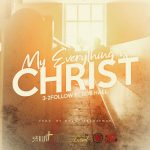 3-2Follow ft Rob Hall prod by MrGottisGotemAR - My Everything is Christ