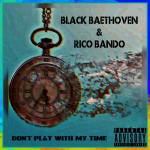 Black Baethoven - Don't Play With My Time