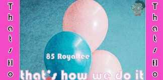 85royaltee - Thats How We Do It