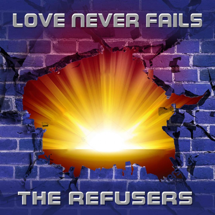 The Refusers - Love Never Fails (Review)