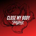 FreqLoad - Close My Body