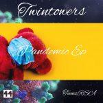 Twintowers ft. TunezRSA - Pandemic - EP