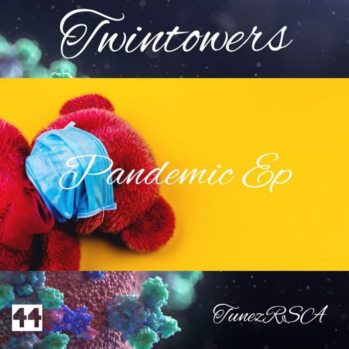 Twintowers ft. TunezRSA - Pandemic - EP