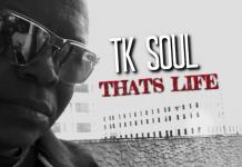TK Soul - Thats Life