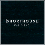 Shorthouse - Walls End