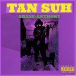 Shane-Anthony - Tan Suh